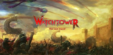 دانلود بازی جنگی برج مراقبت Watchtower: The Last Stand – اندروید